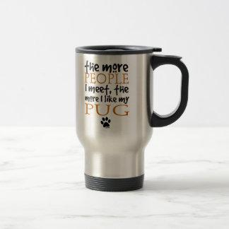 The More People I Meet ... Pug Mugs