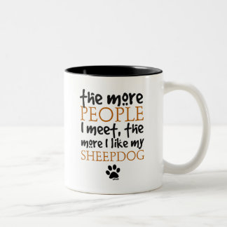 The More People I Meet ... Sheepdog Mug