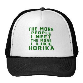 The More People I Meet The More I Like Horika Trucker Hat