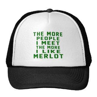 The More People I Meet The More I Like Merlot Trucker Hat
