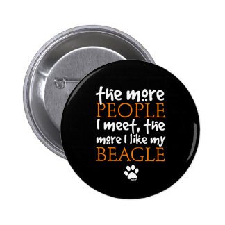 The more people I meet the more I like my Beagle 6 Cm Round Badge