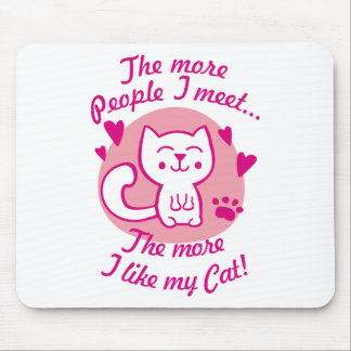 The more people I meet the more I like my Cat Mouse Pad