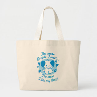 The more people I meet, the more I like my Dog Bags