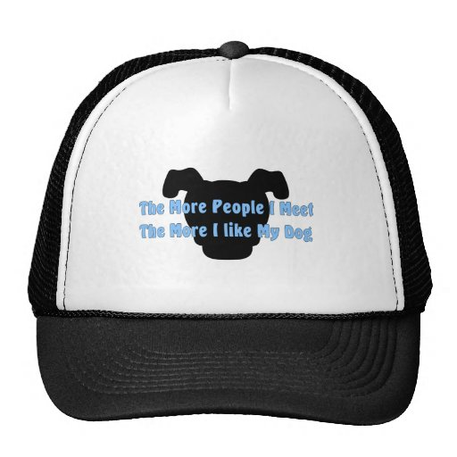 The More People I Meet The More I Like My Dog Mesh Hat