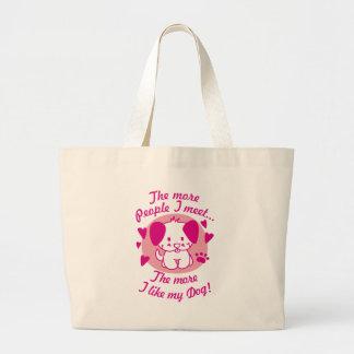 The more people I meet, the more I like my Dog Jumbo Tote Bag