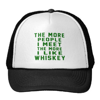 The More People I Meet The More I Like Whiskey Trucker Hat