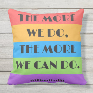 The More We Do The More We Can Do Pillow