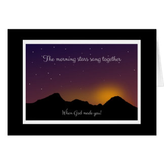 The Morning Stars Sang Together When God Made You! Card