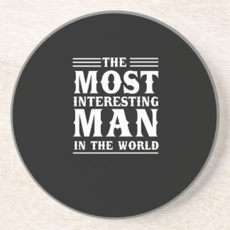 The Most Interesting Man in the World Coaster