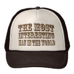The Most Interesting Man In The World  Hat