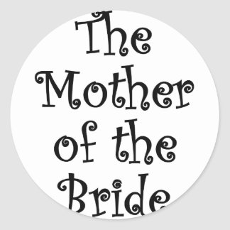 The Mother of the Bride Stickers