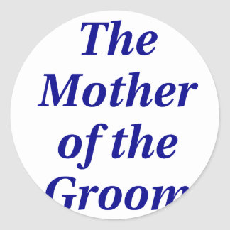 The Mother of the Groom Round Sticker