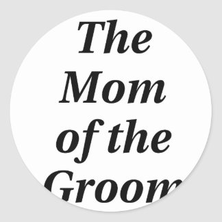 The Mother of the Groom Round Stickers