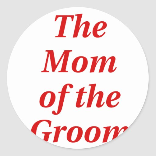 The Mother of the Groom Stickers