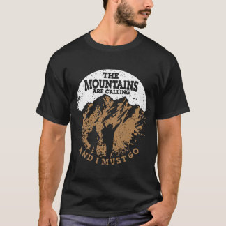 The Mountain Are Calling And I Must Go T-Shirt