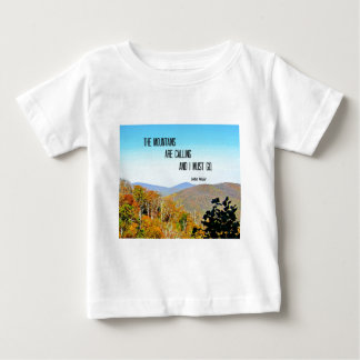The Mountains are Calling and I Must Go. Baby T-Shirt