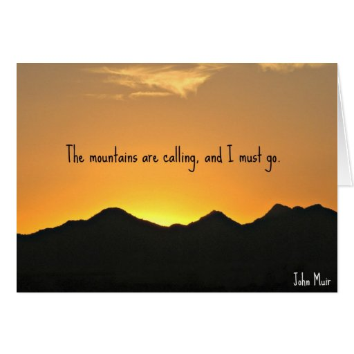 The mountains are calling and i must go greeting card for The mountains are calling and i must go metal sign