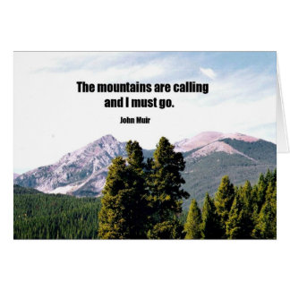 The mountains are calling and I must go. Card