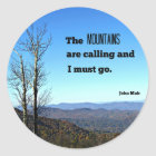 The Mountains are Calling and I Must Go. Classic Round Sticker