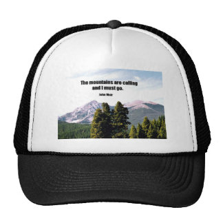 The mountains are calling and I must go. Hat