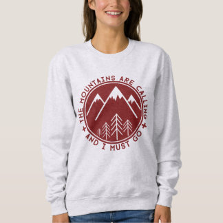 The Mountains are Calling and I Must Go Sweater Tshirt