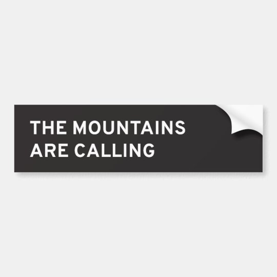 The Mountains Are Calling Bumper Sticker
