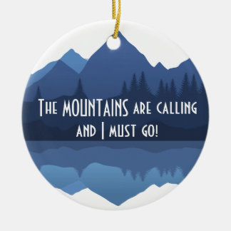 The Mountains are Calling...Ornament Christmas Ornament
