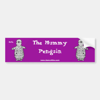 The Mummy Penguin: Mrfle Bumper Sticker