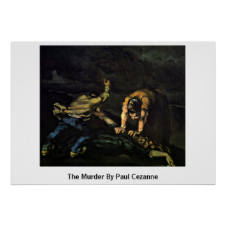 The Murder By Paul Cezanne Poster