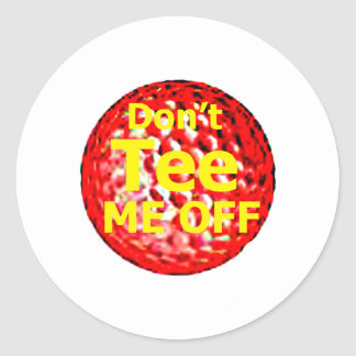 The MUSEUM Artist Series jGibney Do't Tee Me Off w Round Sticker