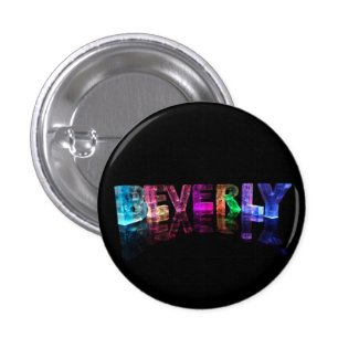 The Name Beverly in 3D Lights Pinback Buttons