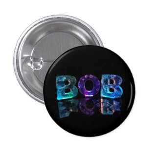 The Name Bob in 3D Lights Pinback Buttons
