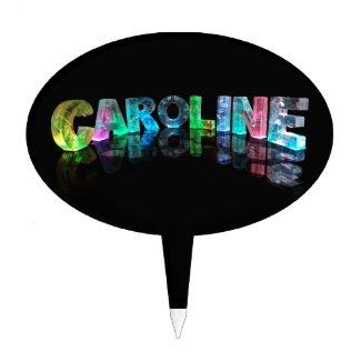 The Name Caroline in 3D Lights Cake Pick