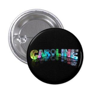 The Name Caroline in 3D Lights Pin