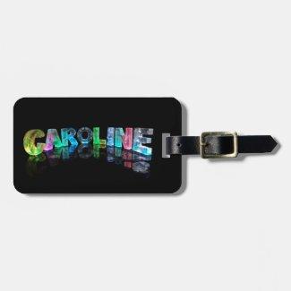 The Name Caroline in 3D Lights Travel Bag Tags