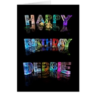The Name Debbie in 3D Lights (Photograph) Cards