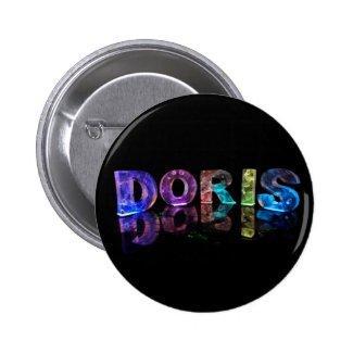 The Name Doris in 3D Lights (Photograph) Pinback Buttons