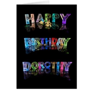 The Name Dorothy in 3D Lights (Photograph) Greeting Cards