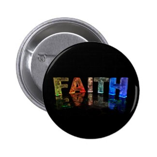 The Name Faith in 3D Lights (Photograph) Pinback Buttons