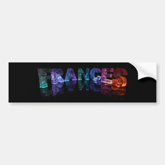 The Name Frances in 3D Lights (Photograph) Bumper Stickers