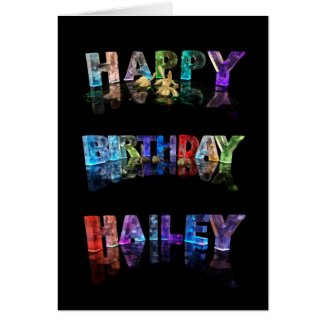 The Name Hailey in 3D Lights (Photograph) Greeting Cards