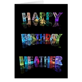 The Name Heather in 3D Lights (Photograph) Greeting Cards