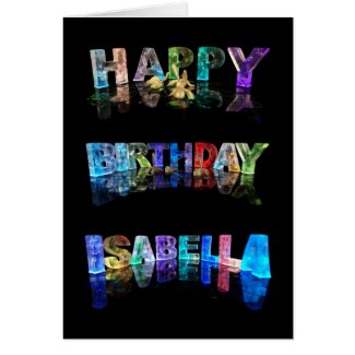 The Name Isabella in 3D Lights (Photograph) Greeting Card