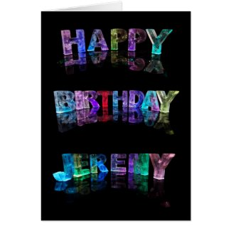 The Name Jeremy in 3D Lights (Photograph) Greeting Card