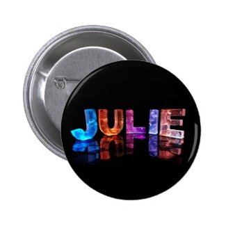 The Name Julie in 3D Lights (Photograph) Pinback Button