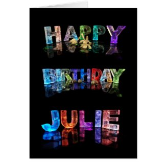 The Name Julie in 3D Lights (Photograph) Cards