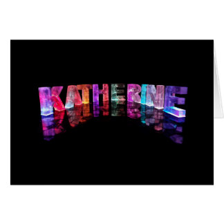 The Name Katherine in 3D Lights (Photograph) Card