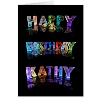 The Name Kathy in 3D Lights (Photograph) Greeting Cards