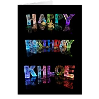 The Name Khloe in 3D Lights (Photograph) Cards
