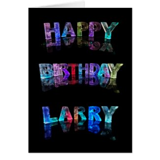The Name Larry in 3D Lights (Photograph) Cards